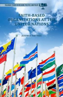 Faith-Based Organizations at the United Nations av Jeff Haynes (Innbundet)