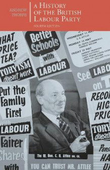 A History of the British Labour Party av Andrew Thorpe (Heftet)