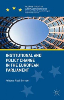 Institutional and Policy Change in the European Parliament av Ariadna Ripoll Servent (Innbundet)