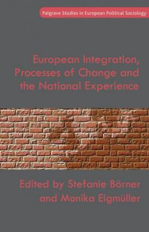 European Integration, Processes of Change and the National Experience (Innbundet)