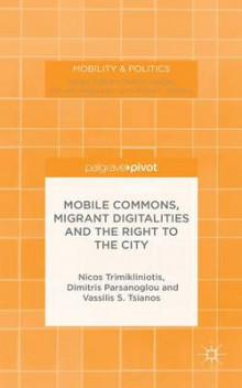 Mobile Commons, Migrant Digitalities and the Right to the City av Nicos Trimikliniotis, Dimitris Parsanoglou og Vassilis Tsianos (Innbundet)