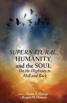 Supernatural, Humanity, and the Soul av Susan A. George og Regina M. Hansen (Innbundet)