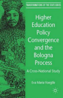 Higher Education Policy Convergence and the Bologna Process av Eva Maria Voegtle (Innbundet)