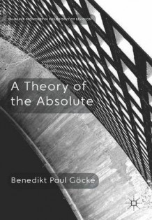 A Theory of the Absolute av Benedikt Paul Gocke (Innbundet)