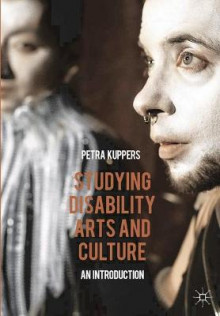 Studying Disability Arts and Culture av Petra Kuppers (Heftet)