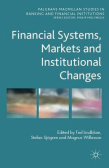 Financial Systems, Markets and Institutional Changes (Innbundet)