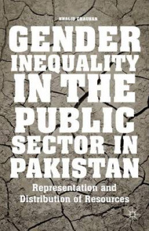 Gender Inequality in the Public Sector in Pakistan av Khalid Chauhan (Innbundet)