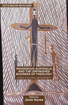 Indigenous Australia and the Unfinished Business of Theology (Innbundet)