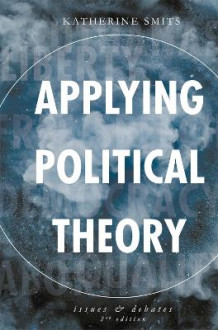 Applying Political Theory av Katherine Smits (Innbundet)