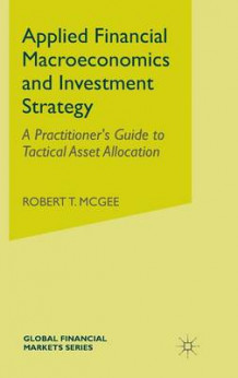Applied Financial Macroeconomics and Investment Strategy av Robert T. McGee (Innbundet)