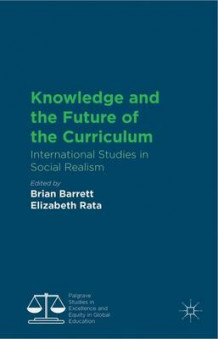 Knowledge and the Future of the Curriculum (Innbundet)