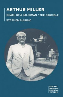 Arthur Miller - Death of a Salesman/The Crucible av Stephen A. Marino (Innbundet)