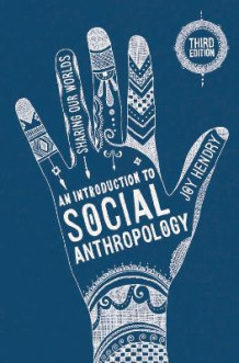 An Introduction to Social Anthropology 2017 av Joy Hendry (Innbundet)