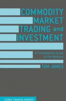 Commodity Market Trading and Investment 2016 av Tom James (Innbundet)