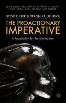 The Proactionary Imperative av Steve Fuller og Veronika Lipinska (Heftet)