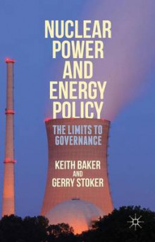 Nuclear Power and Energy Policy 2015 av Keith Baker og Gerry Stoker (Innbundet)