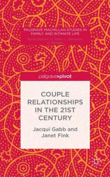 Couple Relationships in the 21st Century av Jacqui Gabb og Janet Fink (Innbundet)