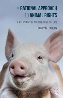 A Rational Approach to Animal Rights av Corey Wrenn (Innbundet)