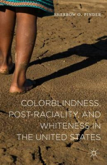 Colorblindness, Post-Raciality, and Whiteness in the United States 2015 av Sherrow O. Pinder (Innbundet)