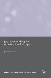 Gay Men's Working Lives, Retirement and Old Age av Peter Robinson (Innbundet)