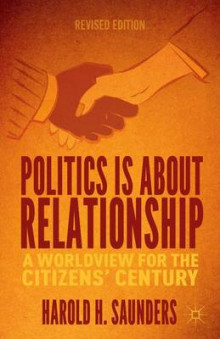 Politics is About Relationship av Harold H. Saunders (Heftet)