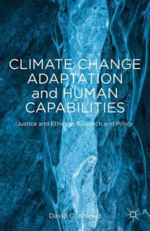 Climate Change Adaptation and Human Capabilities av David O. Kronlid (Innbundet)