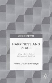 Happiness and Place 2015 av Adam Okulicz-Kozaryn (Innbundet)