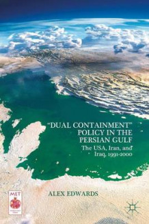"""Dual Containment"" Policy in the Persian Gulf av Alex Edwards (Innbundet)"