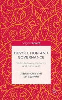 Devolution and Governance av Alistair Cole og Ian Stafford (Innbundet)