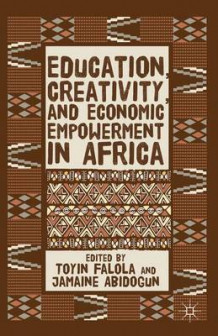 Education, Creativity, and Economic Empowerment in Africa (Innbundet)