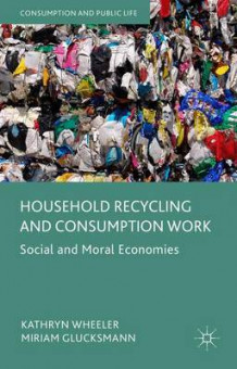 Household Recycling and Consumption Work av Kathryn Wheeler og Miriam Glucksmann (Innbundet)