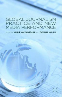 Global Journalism Practice and New Media Performance (Innbundet)