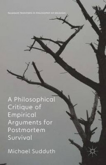 A Philosophical Critique of Empirical Arguments for Post-Mortem Survival 2016 av Michael Sudduth (Innbundet)