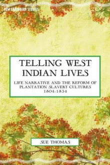 Telling West Indian Lives av S. Thomas (Innbundet)