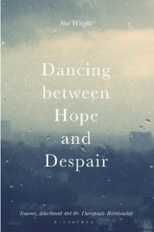 Dancing Between Hope and Despair av Sue Wright (Heftet)