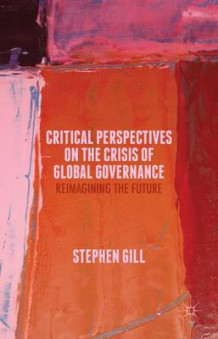 Critical Perspectives on the Crisis of Global Governance (Innbundet)
