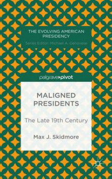 Maligned Presidents: The Late 19th Century av Max J. Skidmore (Innbundet)