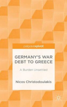 Germany's War Debt to Greece av Nicos Chistodoulakis (Innbundet)