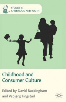 Childhood and Consumer Culture (Heftet)