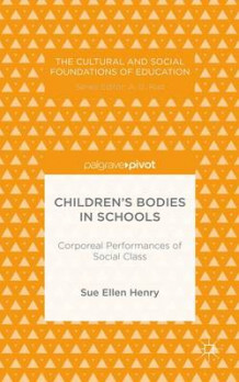 Children's Bodies in Schools av Sue Ellen Henry (Innbundet)