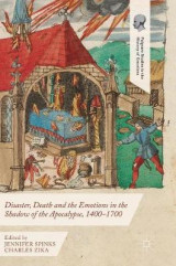 Omslag - Disaster, Death and the Emotions in the Shadow of the Apocalypse, 1400-1700 2016