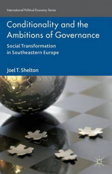 Conditionality and the Ambitions of Governance 2015 av Joel T. Shelton (Innbundet)