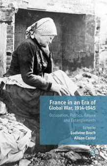 France in an Era of Global War, 1914-1945 (Innbundet)