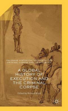 A Global History of Execution and the Criminal Corpse (Innbundet)