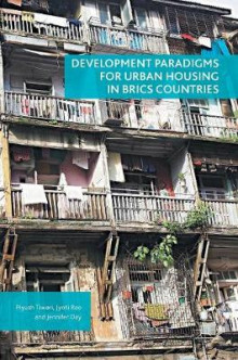 Development Paradigms for Urban Housing in BRICS Countries av Piyush Tiwari, Jyoti Rao og Jennifer Day (Innbundet)
