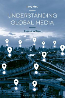 Understanding Global Media av Terry Flew (Heftet)