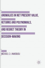 Omslag - Anomalies in Net Present Value, Returns and Polynomials, and Regret Theory in Decision-Making