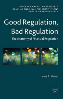 Good Regulation, Bad Regulation av Imad A. Moosa (Innbundet)