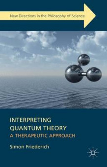 Interpreting Quantum Theory av Simon Friederich (Innbundet)