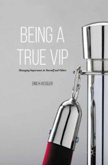 Being a True VIP 2014 av Eric H. Kessler (Innbundet)